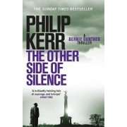 The Other Side of Silence: Bernie Gunther Mystery 11 by Philip Kerr