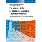 Fundamentals of Classical Statistical Thermodynamics by Denis James Evans
