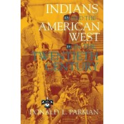 Indians and the American West in the Twentieth Century by Donald L. Parman