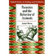 Parasites and the Behavior of Animals by Janice Moore