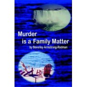 Murder Is a Family Matter by Beverley Armstrong-Rodman