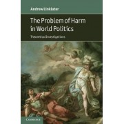 The Problem of Harm in World Politics by Andrew Linklater