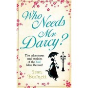 Who Needs Mr Darcy? by Jean Burnett