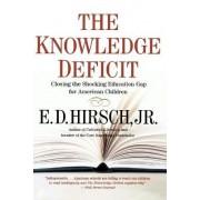 The Knowledge Deficit by Jr. E D Hirsch