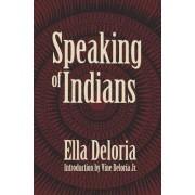 Speaking of Indians by Ella Cara Deloria