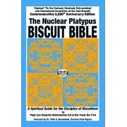 The Nuclear Platypus Biscuit Bible [softcover] by Pope Gus Rasputin Nishnabotna Sni-A-Bar Freak the First