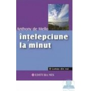 Intelepciune La Minut - Anthony De Mello