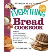 The Everything Bread Cookbook by Leslie Bilderback