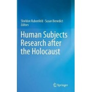 Human Subjects Research After the Holocaust by Sheldon Rubenfeld