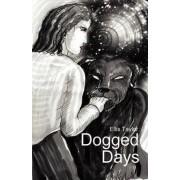 Dogged Days by Ellis C Taylor