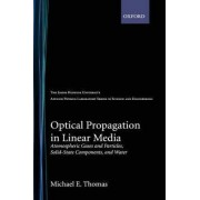 Optical Propagation in Linear Media by Michael E. Thomas