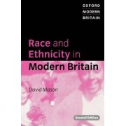 Race and Ethnicity in Modern Britain by David Mason