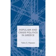 Populism and Crisis Politics in Greece by Takis Pappas