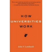 How Universities Work by John V. Lombardi