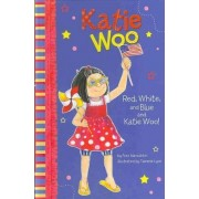 Red, White, and Blue and Katie Woo! by Fran Manushkin