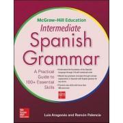 McGraw-Hill Education Intermediate Spanish Grammar by Luis Aragon