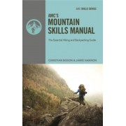 AMC's Mountain Skills Manual: The Essential Hiking and Backpacking Guide, Paperback