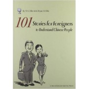 101 Stories for Foreigners to Understand Chinese People by Yi S. Ellis