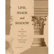 Line, Shade and Shadow by Lois Olcott Price