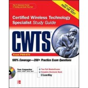 CWTS Certified Wireless Technology Specialist Study Guide: (Exam PW0-070) by Tom Carpenter