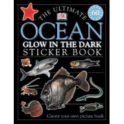 The Ultimate Ocean Glow in the Dark Sticker Book by DK Publishing