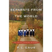 Separate from the World by Paul L Gaus