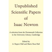 Unpublished Scientific Papers of Isaac Newton by Sir Isaac Newton
