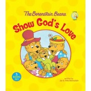 The Berenstain Bears Show God's Love by Mike Berenstain
