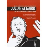 Julian Assange, De la ética hacker a Wikileaks by Gianluca Costantini