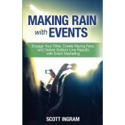 Making Rain with Events by Scott Ingram