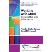 Working with Excel: Refreshing Math Skills for Management by Priscilla M. Chaffe-Stengel
