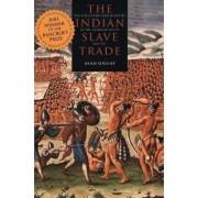 Indian Slave Trade by Alan Gallay