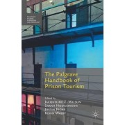 Palgrave Handbook of Prison Tourism 2017 by Jacqueline Wilson