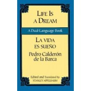 La Vida Es Sueno/Life is a Dream by Pedro Calderon de la Barca