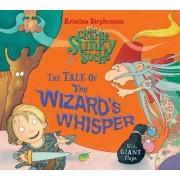 Sir Charlie Stinky Socks: The Tale of the Wizard's Whisper by Kristina Stephenson