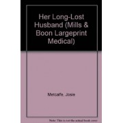 Her Long-Lost Husband by Josie Metcalfe