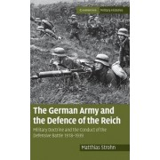 The German Army and the Defence of the Reich by Matthias Strohn