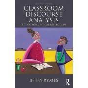 Classroom Discourse Analysis by Betsy R. Rymes