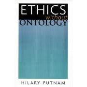 Ethics without Ontology by Hilary Putnam