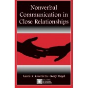 Nonverbal Communication in Close Relationships by Laura K. Guerrero
