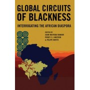 Global Circuits of Blackness by Jean Muteba Rahier