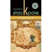 Lumea Noua - Michael A. Stackpole