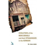 Evolution of the Bene Israels and Their Synagogues in the Konkan by Dr Irene Judah