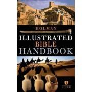 Holman Illustrated Bible Handbook by B&h Editorial