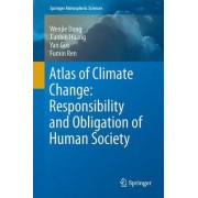 Atlas of Climate Change: Responsibility and Obligation of Human Society 2016 by Wenjie Dong