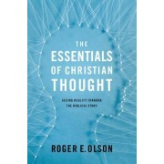 The Essentials of Christian Thought: Seeing the World Through the Biblical Story