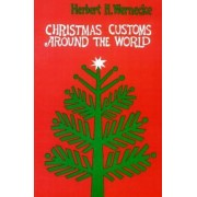 Christmas Customs Around the World by Herbert H. Wernecke