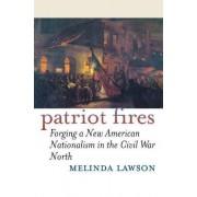 Patriot Fires by Melinda Lawson