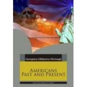 Americans Past And Present - Georgiana Galateanu-Farnoaga
