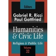 Humanities and Civic Life: Volume 32 by Paul Edward Gottfried
